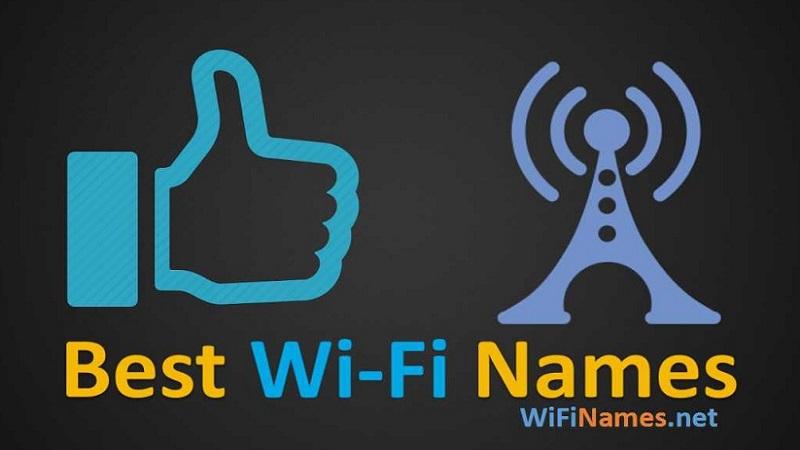 Best Wi-Fi Names List